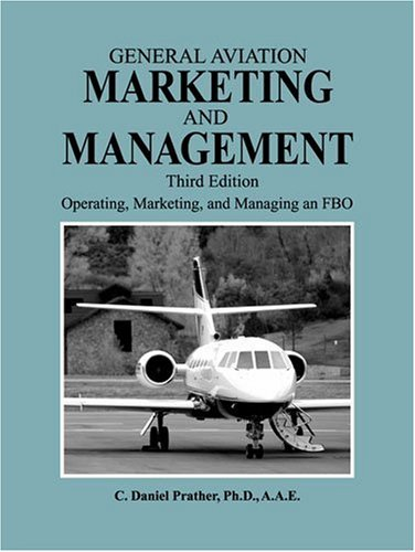 General Aviation Marketing and Management: Operating,...