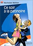 Ce soir à la patinoire (French Edition) (2081646536) by Walker, Nicholas