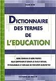 echange, troc Denis Bon - Dictionnaire des termes de l'éducation