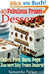 40 FABULOUS FROZEN DESSERTS! Easy Fro...