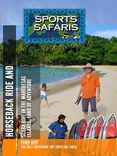 Sports Safaris - Horseback Ride and Scuba Dive in the Marquesas Islands
