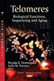 img - for Telomeres: Biological Functions, Sequencing and Aging (Genetics - Research and Issues; DNA and Rna: Properties and Modifications, Functions and Interactions, Recombination and Applications) book / textbook / text book
