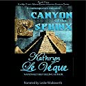 Canyon of the Sphinx: Kathlyn Trent/Marcus Burton Romance Adventure, Book 3 Audiobook by Kathryn Le Veque Narrated by Leslie Wadsworth