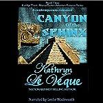 Canyon of the Sphinx: Kathlyn Trent/Marcus Burton Romance Adventure, Book 3 | Kathryn Le Veque
