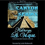 Canyon of the Sphinx: Kathlyn Trent/Marcus Burton Romance Adventure, Book 3 | Kathryn Le Veque
