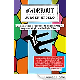 #Workout: Games, Tools & Practices to Engage People, Improve Work, and Delight Clients (Management 3.0) (English Edition)