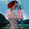 The Night the Lights Went Out Audiobook by Karen White Narrated by Carolyn Cook, Susan Larkin, Tiffany Morgan