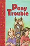 Pony Trouble (Hyperion Chapters)