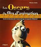 echange, troc Olivier Cotte - Les Oscars du film d'animation : Secrets de fabrication de 13 courts-métrages récompensés à Hollywood