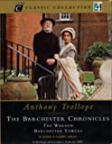 Anthony Trollope The Barchester Chronicles: The Warden; The Barchester Towers (BBC Classic Collection: A Radio 4 Classic Serial, Audio Cassettes)