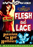 Flesh and Lace / Passion in Hot Hollows (Special Edition)