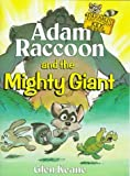 Adam Raccoon And The Mighty Giant (Paperback)