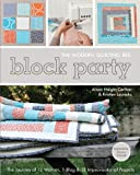 img - for Block Party--The Modern Quilting Bee: The Journey of 12 Women, 1 Blog, & 12 Improvisational Projects book / textbook / text book