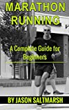 Marathon Running: A Complete Guide for Beginners