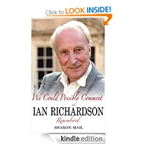We Could Possibly Comment - Ian Richardson Remembered