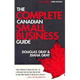 The Complete Canadian Small Business Guideby Douglas Gray