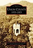 img - for Union County: 1970-2003 (GA) (Images of America) book / textbook / text book
