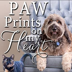Paw Prints on My Heart: Stories of Homeless Pets Who Found Love and Hope | [Paws Humane Society]
