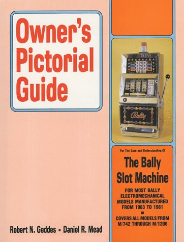 Owner's Pictorial Guide for the Care and Understanding of the Bally Electromechanical Slot Machine (Owner's Pictorial Guide) (Bally Slot Machine compare prices)