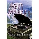 Meat Market ~ Alex Thatcher