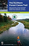 img - for The Northern Forest Canoe Trail: Enjoy 740 Miles of Canoe and Kayak Destinations in New York, Vermont, Quebec, New Hampshire, and Maine book / textbook / text book