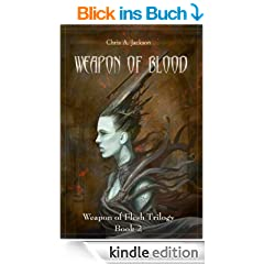 Weapon of Blood (Weapon of Flesh Trilogy Book 2) (English Edition)