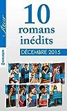 10 romans in�dits Azur + 1 gratuit (n�3655 � 3664 - d�cembre 2015)