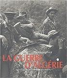echange, troc Collectif - Photographier la guerre d'Algérie