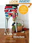 A Life in Stitches: Knitting My Way t...