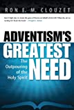 Adventisms Greatest Need