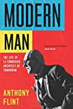 img - for Modern Man: The Life of Le Corbusier, Architect of Tomorrow book / textbook / text book