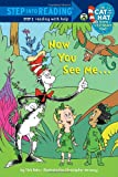 Now You See Me... (Dr. Seuss/Cat in the Hat) (Step into Reading) (0375867066) by Rabe, Tish
