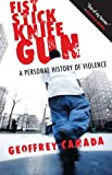 By Geoffrey Canada: Fist Stick Knife Gun: A Personal History of Violence First (1st) Edition
