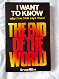 End of the World (Kingsway Bible teaching series) (0860650359) by BRUCE MILNE