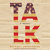 Talk: A Novel | [Michael A. Smerconish]