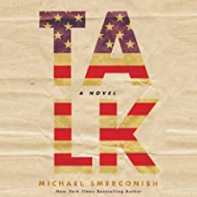 Talk: A Novel (       UNABRIDGED) by Michael A. Smerconish Narrated by James Edward Thomas