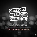 Gestört Aber GeiL & Koby Funk Feat. Wincent Weiss Unter meiner Haut