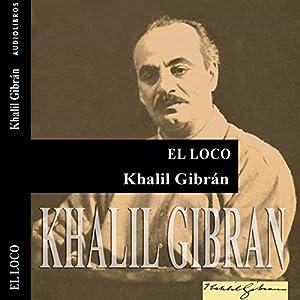 El loco [The Madman] | [Khalil Gibran]