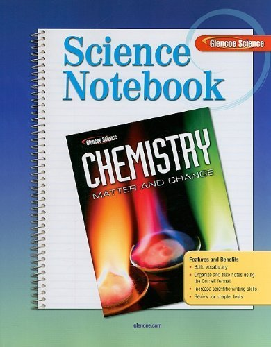 Science Notebook: Chemistry: Matter and Change (Glencoe Science)