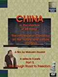 CHINA: In the Shadow of Mr Kong (Part 5 - The Rough Road to Freedom): The Influence of Confucius on the History and Culture of China. [DVD]