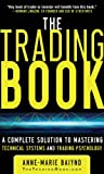 Anne-Marie Baiynd'sThe Trading Book: A Complete Solution to Mastering Technical Systems and Trading Psychology [Hardcover]2011