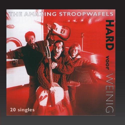 The Amazing Stroopwafels - Hard Voor Weinig (20 singles) - Zortam Music