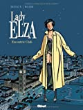Lady Elza, Tome 1 : Excentric Club