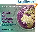 Atlas du monde global - 3e �d. - 100...