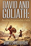 img - for David and Goliath: Beating Impossible Odds: Inspiring Stories To Motivate Yourself To Success book / textbook / text book