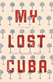 img - for My Lost Cuba book / textbook / text book