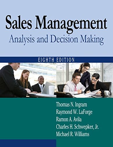 , by Thomas N Ingram Sales Management: Analysis and Decision Making (8th Eighth Edition) [Paperback]From Routledge