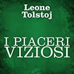 I piaceri viziosi   Leone Tolstoj