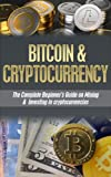 img - for Bitcoin & Cryptocurrency: The Complete Beginner's Guide to Mining & Investing in Cryptocurrencies Such as Bitcoins, Litecoins, and Dogecoins book / textbook / text book