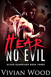 Hear No Evil: Bear Redeemed (Alpha Guardians Book 3)